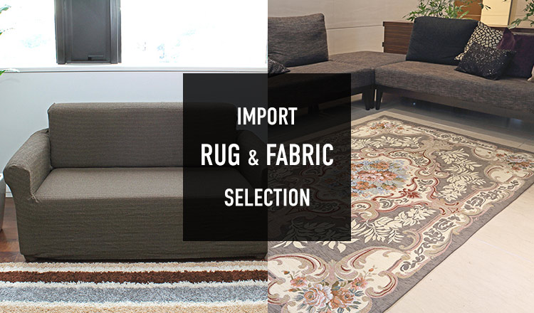 IMPORT RUG &  FABRIC SELECTION