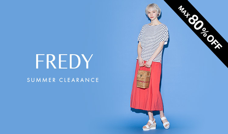 FREDY -SUMMER CLEARANCE-