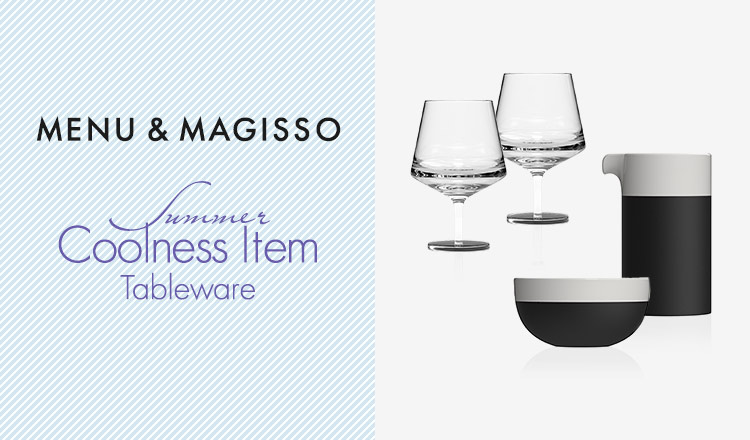 MENU & MAGISSO -SUMMER COOLNESS TABLEWEAR-