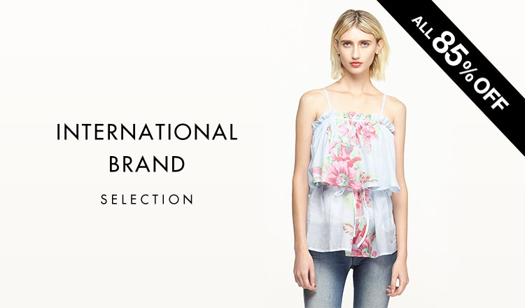 INTERNATIONAL BRAND SELECTION -ALL85%OFF-