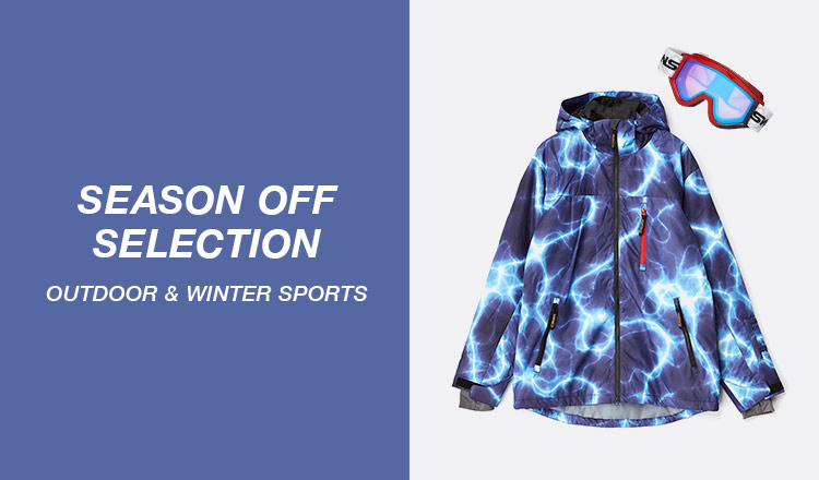 SEASON OFF SELECTION -OUTDOOR & WINTER SPORTS-