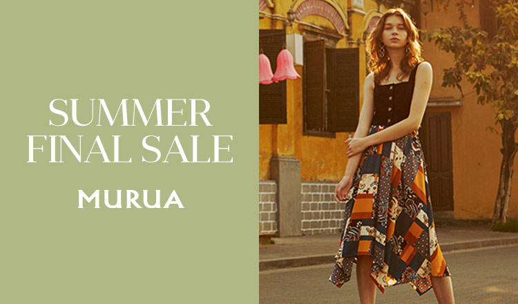 MURUA -SUMMER FINAL SALE-