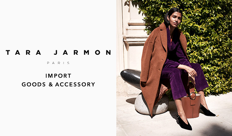 TARA JARMON -IMPORT GOODS & ACCESSORY-