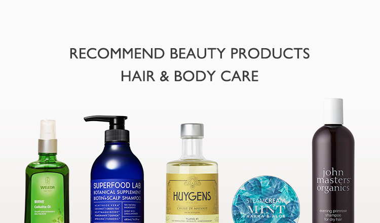 RECOMMEND BEAUTY PRODUCTS -HAIR & BODY CARE-