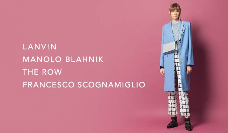 LANVIN/MANOLO BLAHNIK/THE ROW/FRANCESCO SCOGNAMIGLIO