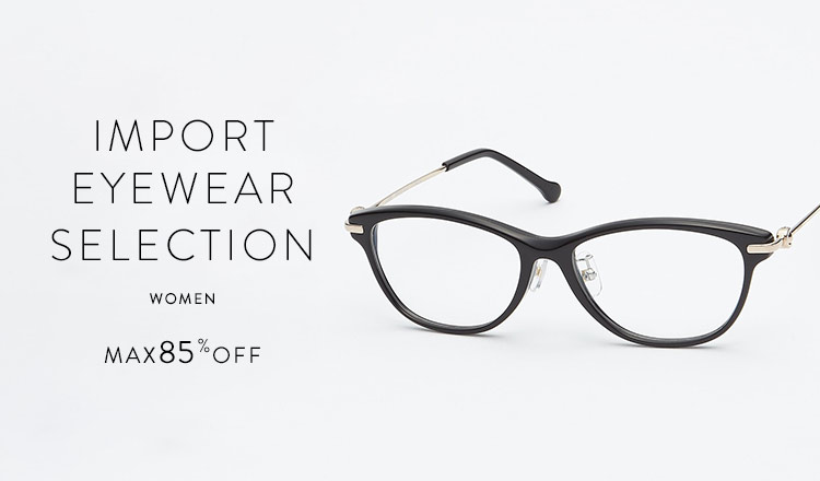 IMPORT EYEWEAR SELECTION WOMEN