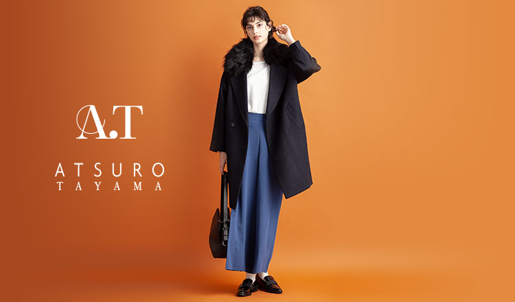 A.T/ATSURO TAYAMA -Autumn Wardrobe-