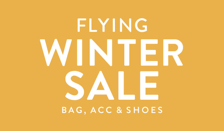 FLYING WINTER SALE -bag, acc & shoes-