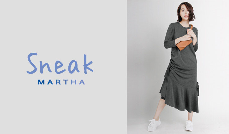 MARTHA・Sneak