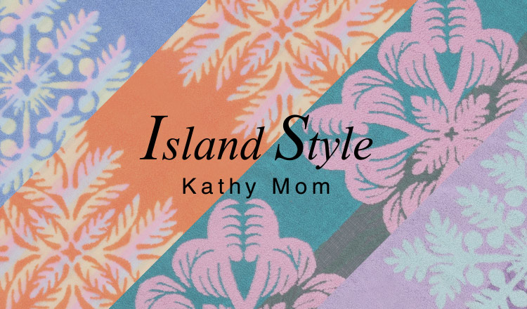 ISLAND STYLE KATHY MOM -Towel & Linen Collection-