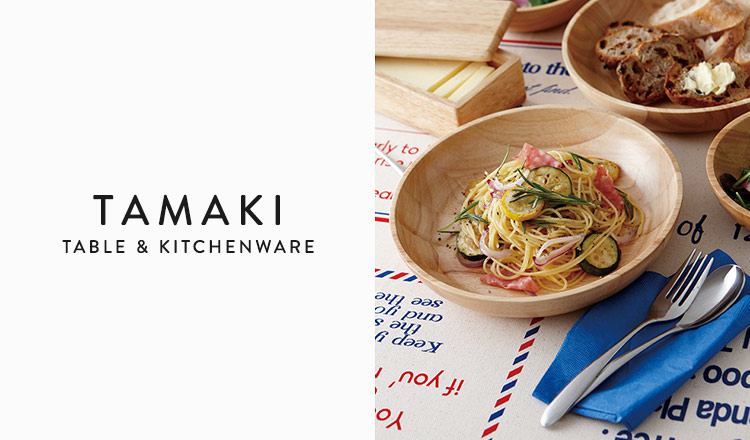 TAMAKI  TABLE&KITCHENWARE COLLECTION
