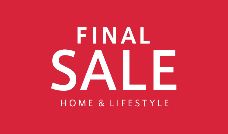 FINAL SALE HOME & LIFESTYLE