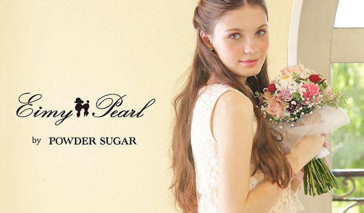 Eimy Pearl by POWDER SUGAR(エイミーパールバイパウダーシュガー)
