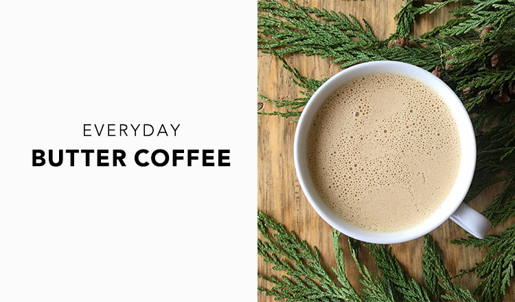 EVERYDAY BUTTER COFFEE