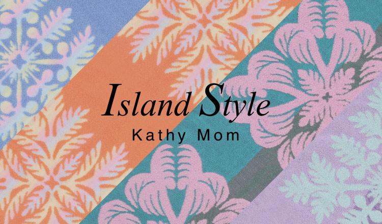 ISLAND STYLE KATHY MOM