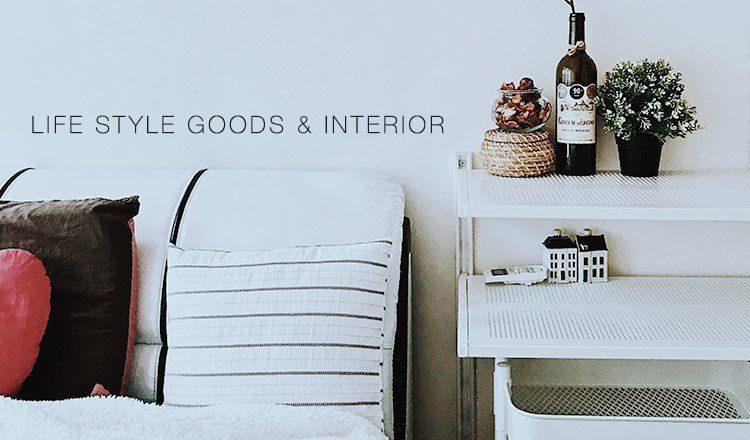 LIFE STYLE GOODS & INTERIOR
