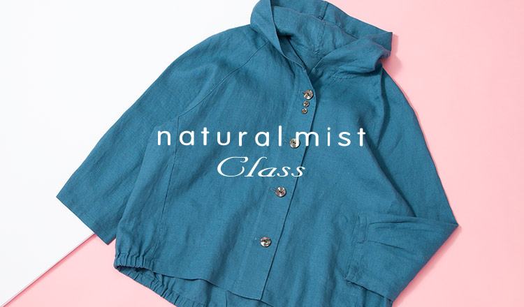 NATURAL MIST CLASS -all over 80%OFF-