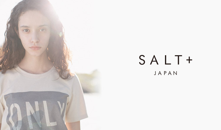 SALT+JAPAN -Summer Style All 80%OFF-