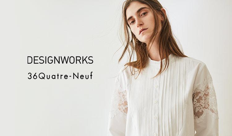 DESIGNWORKS & 36 QUATRE-NEUF