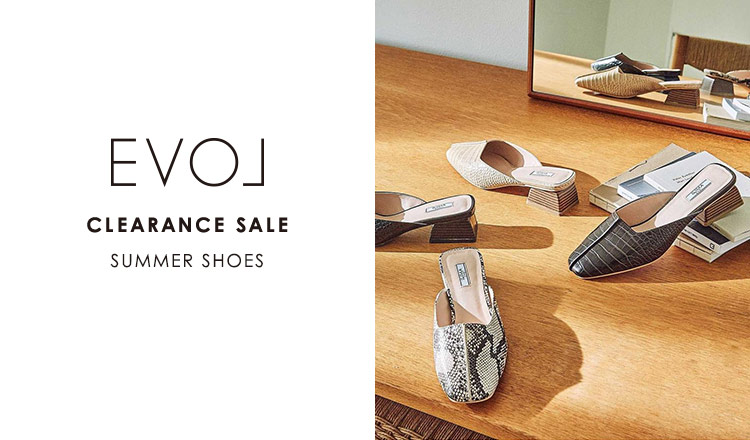 EVOL CLEARANCE SALE -SUMMER SHOES COLLECTION-